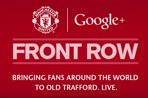 Manchester United & Google+ Present #MUFrontRow